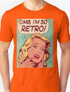 OMG I'M SO RETRO T-Shirt