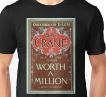 Performing Arts Posters Wm H Crane in a new comedy Worth a million by Eugene W Presbrey 1028 Unisex T-Shirt