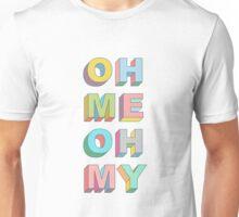 Oh Me Unisex T-Shirt