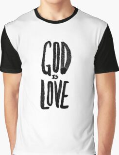 God is Love Graphic T-Shirt