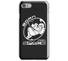 BORN FOR SPACE iPhone Case/Skin