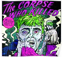 The Corpse Who Killed Poster