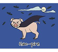 Ham-Pire Photographic Print