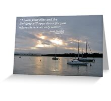Follow your bliss..... Greeting Card