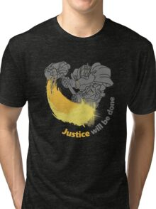 JUSTIVE WILL BE DONE Tri-blend T-Shirt