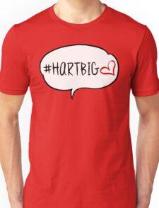 #HARTBIG Unisex T-Shirt