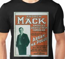 Performing Arts Posters Andrew Mack Americas greatest Irish comedian in Dion Boucicaults masterpiece Arrah Na Pogue 0012 Unisex T-Shirt