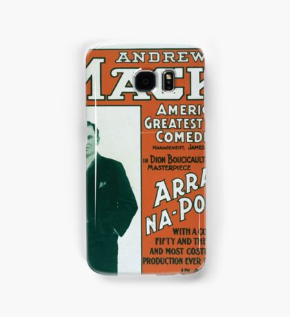 Performing Arts Posters Andrew Mack Americas greatest Irish comedian in Dion Boucicaults masterpiece Arrah Na Pogue 0012 Samsung Galaxy Case/Skin