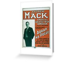 Performing Arts Posters Andrew Mack Americas greatest Irish comedian in Dion Boucicaults masterpiece Arrah Na Pogue 0012 Greeting Card