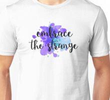 Embrace the Strange Unisex T-Shirt