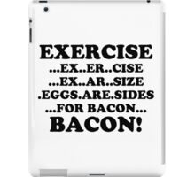 Exercise Eggs Are Sides for Bacon iPad Case/Skin