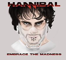 Hannibal Embrace the Madness by stevencraigart