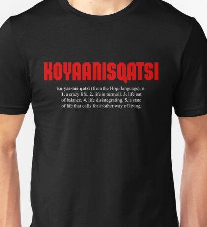 KOYAANISQATSI + definition (white text) Unisex T-Shirt