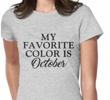 My Favorite Color is October Womens Fitted T-Shirt