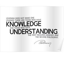 have knowledge and have understanding - alexandre dumas Poster