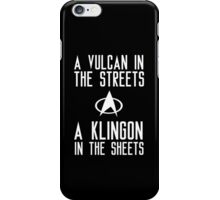 A vulcan in the streets a klingon in the sheets iPhone Case/Skin