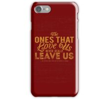 The Ones That Love Us Never Really Leave Us - HP Quote iPhone Case/Skin