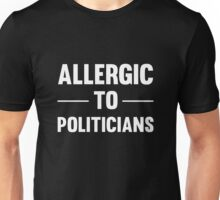 Allergic To Politicians Funny Political Protest T-Shirts And Gifts Unisex T-Shirt