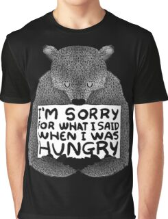 I'm Sorry For What I Said When I Was Hungry - Black Graphic T-Shirt