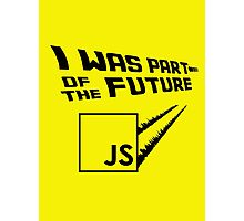 JS to the Future Photographic Print