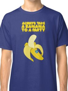Always Take a Banana to a Party Classic T-Shirt