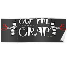 Cut The Crap Funny T-Shirts And Gifts Poster