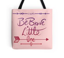 Be Brave Tote Bag