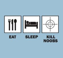 Eat Sleep Kill Noobs by ScottW93