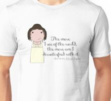 The More I See of the World Unisex T-Shirt