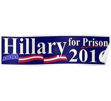 Hillary for Prison bumper sticker 2 Poster