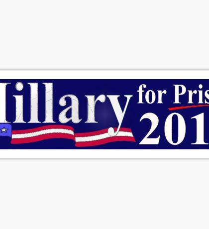 Hillary for Prison bumper sticker 2 Sticker