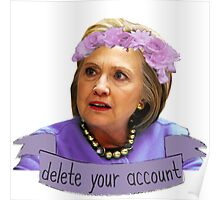 Hillary Clinton - Delete Your Account Poster