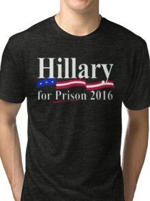 Hillary for Prison 6 Tri-blend T-Shirt