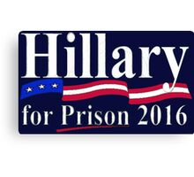 Hillary for Prison 6 Canvas Print