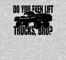 Do You Even Lift Trucks, Bro? Unisex T-Shirt