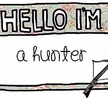 Hello I'm [A Hunter] by thescudders