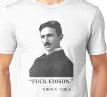 """ F*ck Edison "" - By Tesla Unisex T-Shirt"