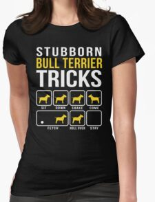 Stubborn Bull Terrier Tricks Womens Fitted T-Shirt