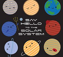 Say Hello to the Solar System! by marcelinesmith
