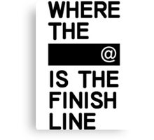 Where the line is the finish line Canvas Print
