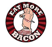 Eat more BACON Photographic Print