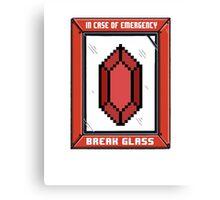Break Glass for Emergency Money Canvas Print