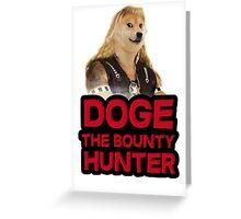 Doge (dog) the bounty hunter Greeting Card