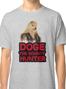 Doge (dog) the bounty hunter Classic T-Shirt