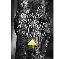 Wash your spirit clean Photographic Print