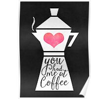 You had me at coffee Poster