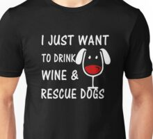 Drink Wine Rescue Dogs T-shirts Unisex T-Shirt