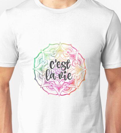 c'est la vie Mandala  Unisex T-Shirt