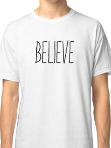 Believe (Black) Classic T-Shirt