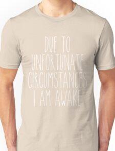 unfortunate circumstances - white/black Unisex T-Shirt